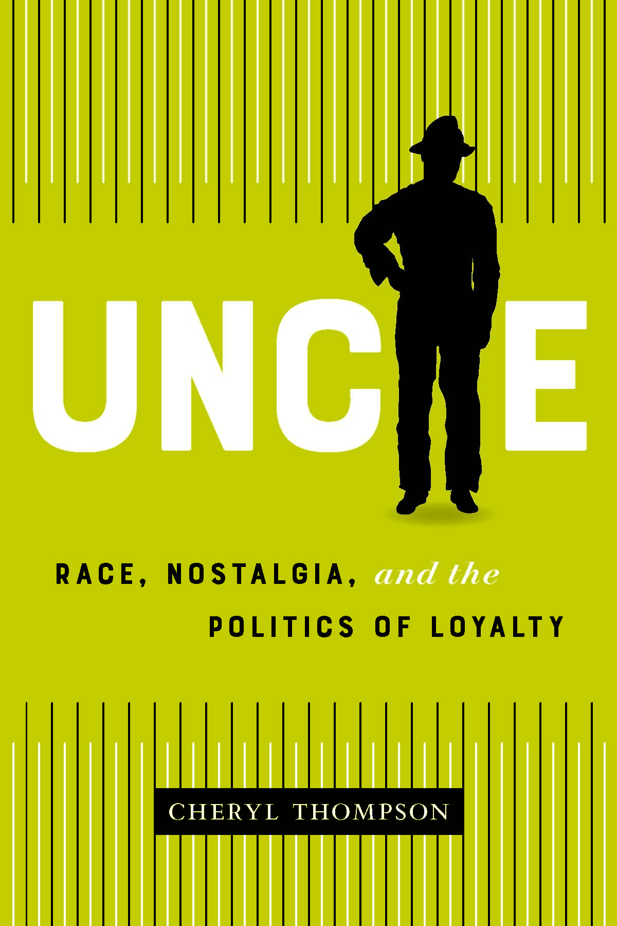 Uncle: Race, Nostalgia, and the Cultural Politics of Loyalty
