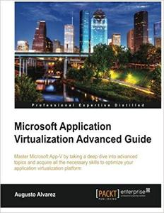 Microsoft Application Virtualization Advanced Guide [Repost]