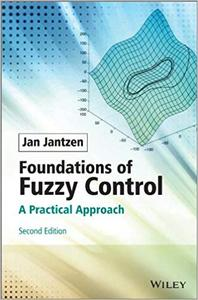 Foundations of Fuzzy Control: A Practical Approach