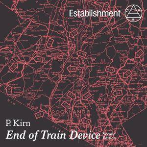Peter Kirn - End Of Train Device: Second Edition (2016)