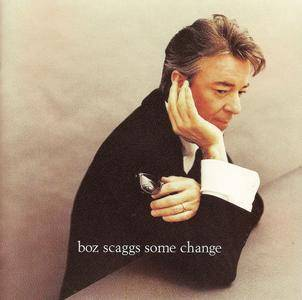 Boz Scaggs - Some Change (1994)
