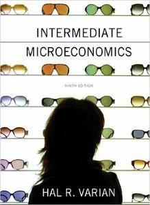 Intermediate Microeconomics: A Modern Approach, 9th edition