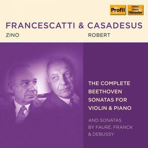 Robert Casadesus and Zino Francescatti - Beethoven, Fauré, Franck & Debussy: Violin Sonatas (2019)