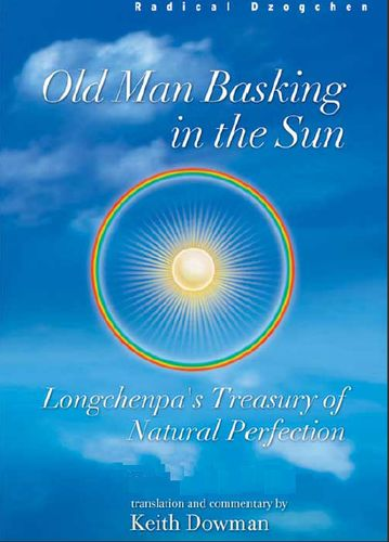 Old Man Basking in the Sun: Longchen Rabjampa's Treasury of Natural Perfection