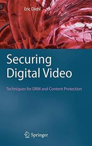 Securing digital video: Techniques for DRM and content protection