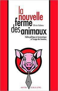 La Nouvelle ferme des animaux: Fable politique et économique à l'usage des hommes