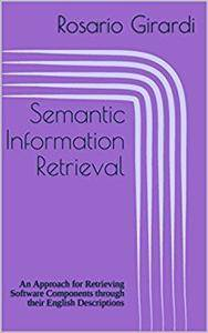 Semantic Information Retrieval: An Approach for Retrieving Software Components through their English Descriptions