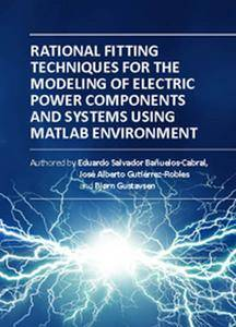 """""""Rational Fitting Techniques for the Modeling of Electric Power Components and Systems Using MATLAB Environment"""""""