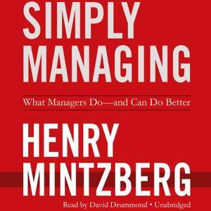 Simply Managing: What Managers Do -- and Can Do Better (Audiobook)