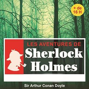 "Arthur Conan Doyle, ""Les aventures de Sherlock Holmes"", Intégrale"