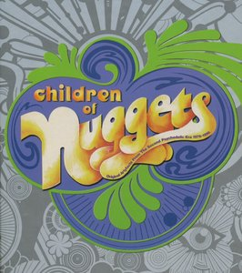 Va - Children of Nuggets: Original Artyfacts from the Second Psychedelic Era, 1976–1995 (2005)