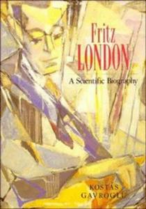Fritz London: A scientific biography