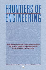 Frontiers of Engineering: Reports on Leading Edge Engineering from the 1999 NAE Symposium on Frontiers of Engineering