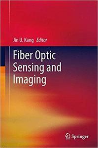 Fiber Optic Sensing and Imaging