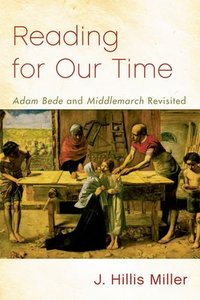 Reading for Our Time: 'Adam Bede' and 'Middlemarch' Revisited (repost)