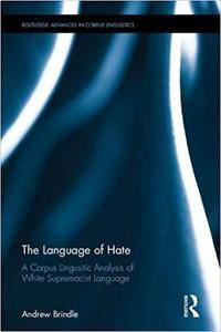 The Language of Hate: A Corpus Lingusitic Analysis of White Supremacist Language