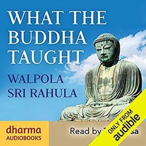What the Buddha Taught [Audiobook]