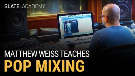 Slate Academy - Matthew Weiss Teaches Pop Mixing (2019)