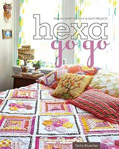 Hexa Go Go English Paper Piecing   16 Quilt Projects