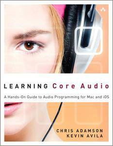 Learning Core Audio: A Hands-On Guide to Audio Programming for Mac and iOS (repost)