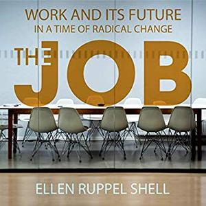 The Job: Work and Its Future in a Time of Radical Change [Audiobook]