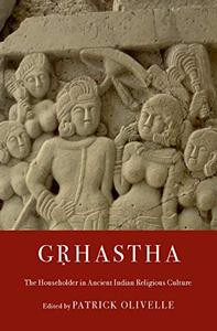 Gṛhastha: The Householder in Ancient Indian Religious Culture