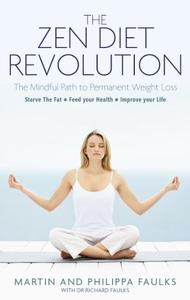 The Zen Diet Revolution: The Mindful Path to Permanent Weight Loss (repost)