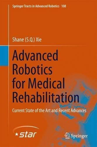 Advanced Robotics for Medical Rehabilitation: Current State of the Art and Recent Advances (Repost)