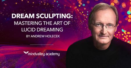 Andrew Holecek - Dream Sculpting