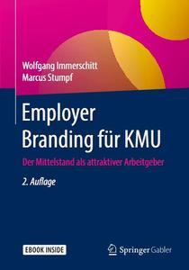 Employer Branding für KMU: Der Mittelstand als attraktiver Arbeitgeber, 2. Auflage