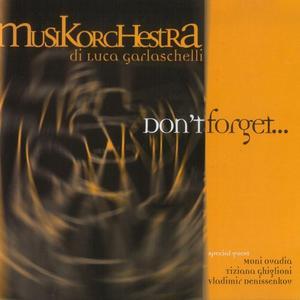Musikorchestra di Luca Garlaschelli - Don't Forget... (1999)