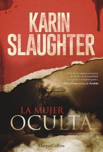 «La mujer oculta» by Karin Slaughter