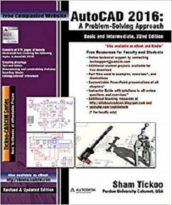AutoCAD 2016: A Problem-Solving Approach, Basic and Intermediate