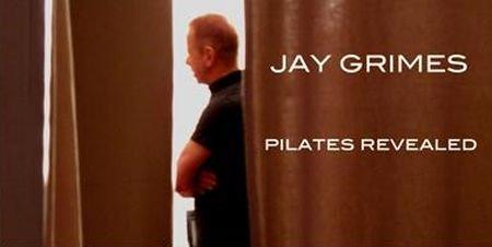 Jay Grimes - Pilates Revealed