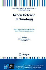 Green Defense Technology: Triple Net Zero Energy, Water and Waste Models and Applications(Repost)