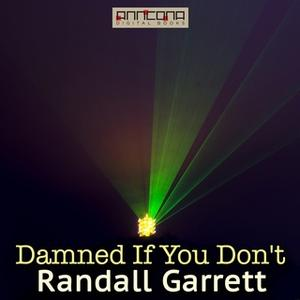 «Damned If You Don't» by Randall Garrett