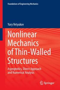 Nonlinear Mechanics of Thin-Walled Structures: Asymptotics, Direct Approach and Numerical Analysis