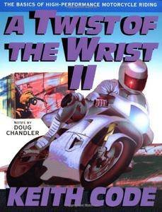 A Twist of the Wrist Vol. 2: The Basics of High-Performance Motorcycle Riding(Repost)
