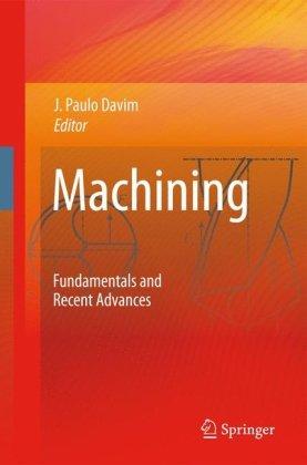 Machining: Fundamentals and Recent Advances [Repost]