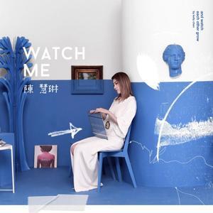 Kelly Chen - Watch Me (2018)