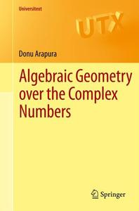 Algebraic Geometry over the Complex Numbers (Repost)