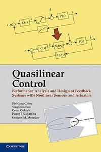 Quasilinear control : performance analysis and design of feedback systems with nonlinear sensors and actuators (Repost)