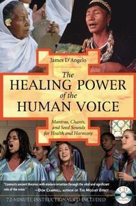 The Healing Power of the Human Voice: Mantras, Chants, and Seed Sounds for Health and Harmony (Repost)