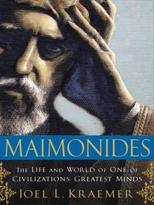 Maimonides: The Life and World of One of Civilization's Greatest Minds (repost)