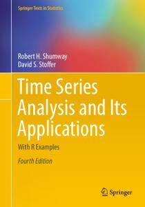 Time Series Analysis and Its Applications: With R Examples, Fourth Edition