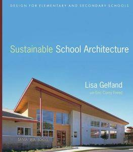 Sustainable School Architecture: Design for Elementary and Secondary Schools (Repost)