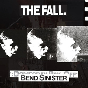 The Fall - Bend Sinister / The Domesday Pay-Off Triad -Plus! (1986/2019)