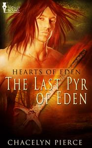 «The Last Pyr of Eden» by Chacelyn Pierce