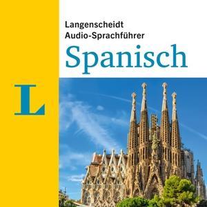 «Langenscheidt Audio-Sprachführer Spanisch» by Langenscheidt-Redaktion