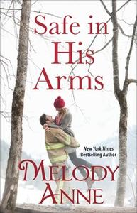 «Safe in His Arms» by Melody Anne